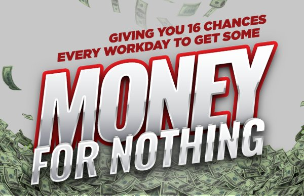 None - Money for Nothing with 100. 7 WRDU