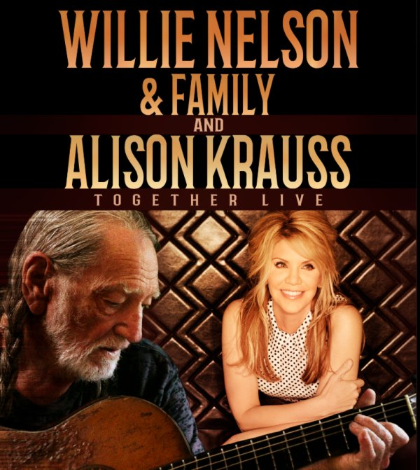 None - Enter to see Willie Nelson and Alison Krauss!