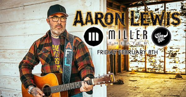 See Aaron Lewis at the Miller on 2/8/19!