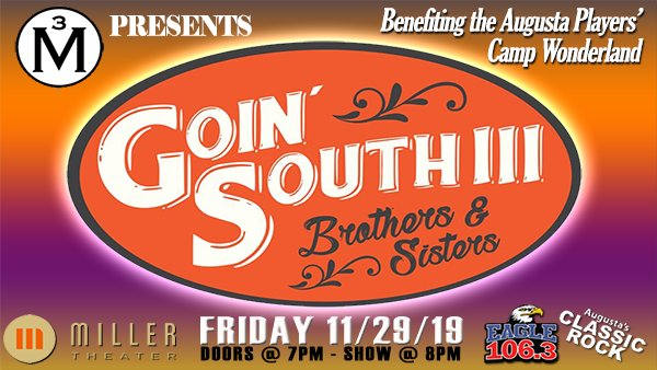 None - Goin' South III: Brothers & Sisters - 11/29 @ Miller Theater!