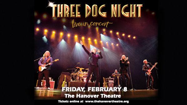None - Three Dog Night @ Hanover Theatre!