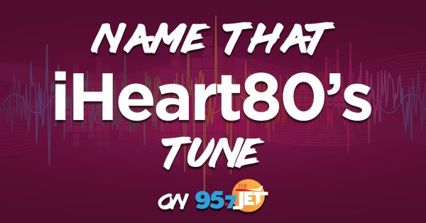 None - Name That iHeart80's Tune!