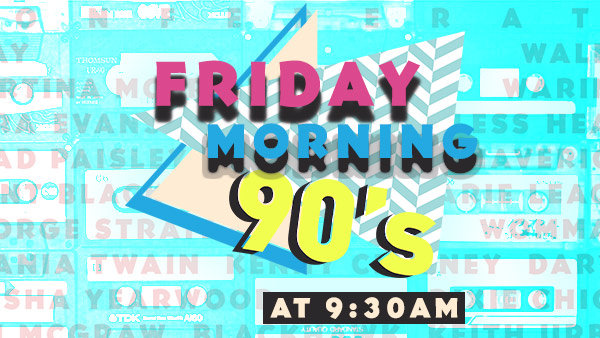 None - What 90's Songs and Artists should we play this Friday?