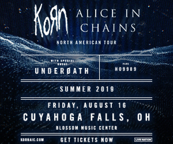 None - Win tickets to KoRn and Alice in Chains!