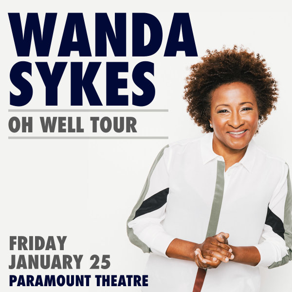 None -  Score tickets to Wanda Sykes!