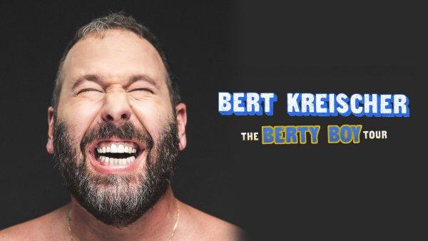 None - . Win Tickets To See Comedian Bert Kreischer!